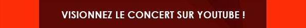 Visionnez le concert sur Youtube!