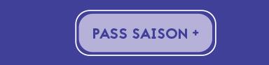 PASS SAISON +